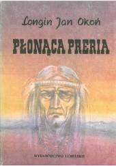 Okładka książki Płonąca preria Longin Jan Okoń