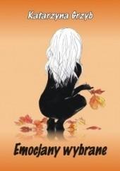 Okładka książki Emocjany wybrane Katarzyna Grzyb