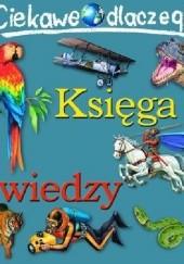 Okładka książki Ciekawe Dlaczego - Księga Wiedzy