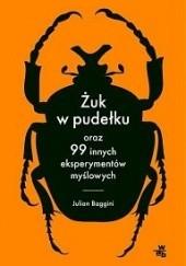 Okładka książki Żuk w pudełku oraz 99 innych eksperymentów myślowych Julian Baggini
