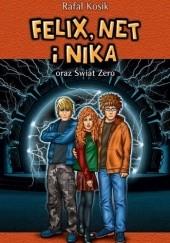 Okładka książki Felix, Net i Nika oraz Świat Zero Rafał Kosik