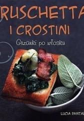 Okładka książki Bruschetta i crostini. Grzanki po włosku