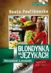 Okładka książki Blondynka na językach - Hiszpański Latynoski Beata Pawlikowska