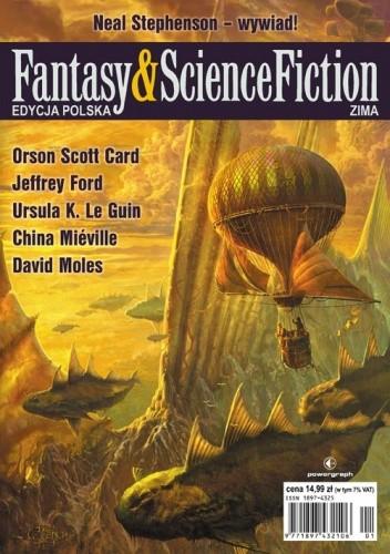 Okładka książki Fantasy & Science Fiction. Edycja Polska, #1 (Zima 2010) Terry Bisson,Orson Scott Card,Jeffrey Ford,Ursula K. Le Guin,David Moles,Redakcja Fantasy & Science Fiction,Laurel Winter