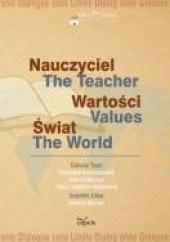Okładka książki Nauczyciel – wartości – świat Wiesława Korzeniowska,Andrzej Murzyn,Hana Lukášová-Kantorková