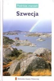 Okładka książki Szwecja. Podróże marzeń praca zbiorowa