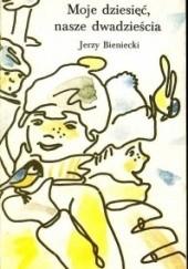 Okładka książki Moje dziesięć, nasze dwadzieścia Jerzy Bieniecki