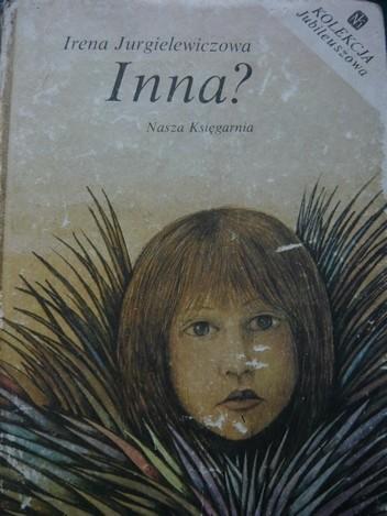 Okładka książki Inna? Irena Jurgielewiczowa