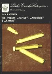 """Okładka książki Na tropach """"Bartka"""", """"Mściciela"""" i """"Zemsty"""""""