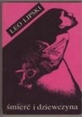 Okładka książki Śmierć i dziewczyna Leo Lipski