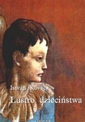 Okładka książki Lustro dzieciństwa István Kovács