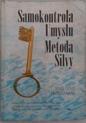 Okładka książki Samokontrola Umysłu Metodą Silvy José Silva,Philip Miele