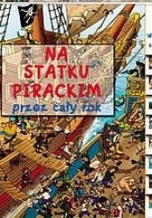 Okładka książki Na statku pirackim przez cały rok red. Sylwia Bartkowska