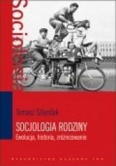 Okładka książki Socjologia rodziny. Ewolucja, historia, zróżnicowanie Tomasz Szlendak