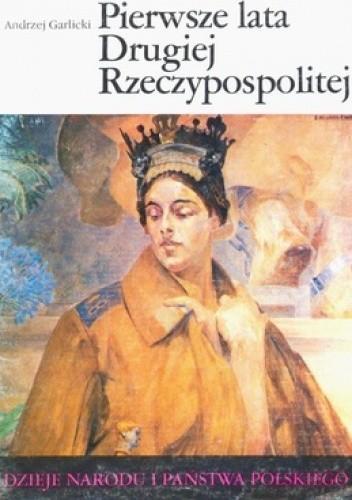 Okładka książki Pierwsze lata Drugiej Rzeczypospolitej