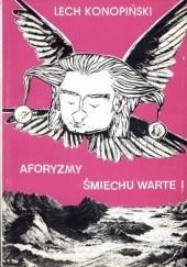 Okładka książki Aforyzmy śmiechu warte Lech Konopiński