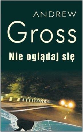 Okładka książki Nie oglądaj się Andrew Gross
