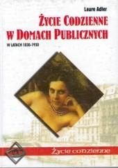 Okładka książki Życie codzienne w domach publicznych w latach 1830-1930