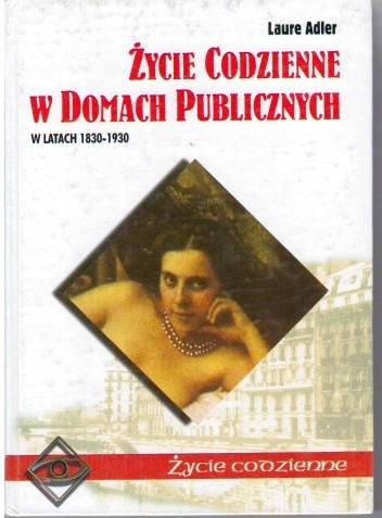 Okładka książki Życie codzienne w domach publicznych w latach 1830-1930 Laure Adler