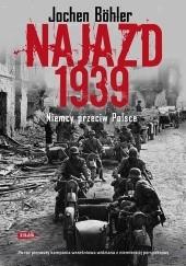 Okładka książki Najazd 1939. Niemcy przeciw Polsce Jochen Böhler