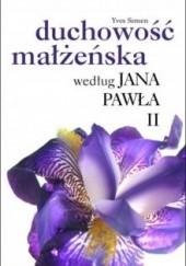 Okładka książki Duchowość małżeńska według Jana Pawła II Yves Semen