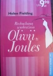 Okładka książki Rozbuchana wyobraźnia Olivii Joules Helen Fielding
