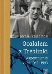 Okładka książki Ocalałem z Treblinki Jachiel Rajchman