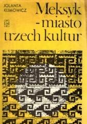Okładka książki Meksyk - miasto trzech kultur Jolanta Klimowicz