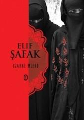 Okładka książki Czarne mleko Elif Şafak