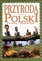 Okładka książki Przyroda Polski. Pytania i odpowiedzi Magdalena Banaszak