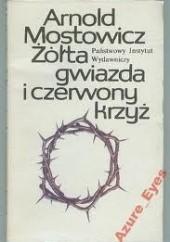 Okładka książki Żółta gwiazda i czerwony krzyż Arnold Mostowicz