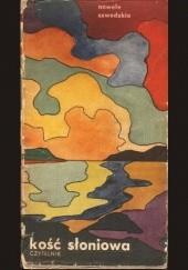 Okładka książki Kość słoniowa - nowele szwedzkie Per Christian Jersild,Lars Görling,Per Olof Sundman,Sven Delblanc,Birgitta Trotzig,Paul Wilhelm Kyrklund