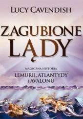 Okładka książki Zagubione lądy. Magiczna historia Lemurii, Atlantydy i Avalonu Lucy Cavendish