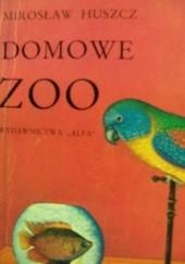 Okładka książki Domowe ZOO Mirosław Huszcz