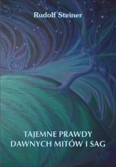 Okładka książki Tajemne prawdy dawnych mitów i sag Rudolf Steiner