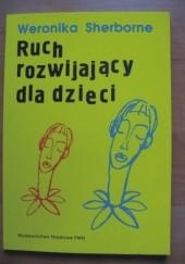 Okładka książki Ruch rozwijający dla dzieci Weronika Sherborne