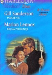 Okładka książki Marzenie. Raj na prowicji Marion Lennox,Gill Sanderson