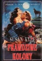 Okładka książki Prawdziwe kolory Susan Kyle