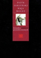 Okładka książki Kronika śmierci przedwczesnych Maja Wolny,Piotr Sarzyński