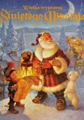 Okładka książki Wielka wyprawa Świętego Mikołaja - Historia prawdziwa Ursula Muhr