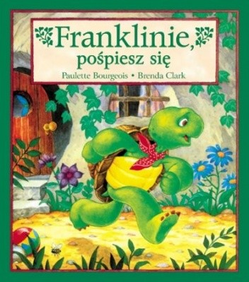 Okładka książki Franklinie, pośpiesz się Paulette Bourgeois,Brenda Clark