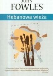 Okładka książki Hebanowa wieża John Fowles