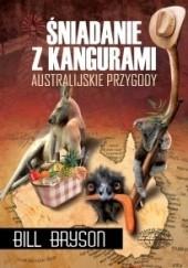 Okładka książki Śniadanie z kangurami. Australijskie przygody Bill Bryson