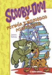 Okładka książki Scooby-Doo! i potwór z wesołego miasteczka