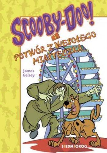Okładka książki Scooby-Doo! i potwór z wesołego miasteczka James Gelsey