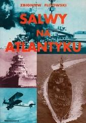 Okładka książki Salwy na Atlantyku Zbigniew Flisowski