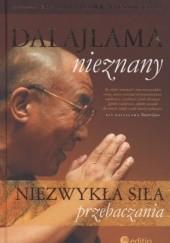 Okładka książki Dalajlama nieznany. Niezwykła siła przebaczania