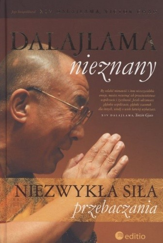 Okładka książki Dalajlama nieznany. Niezwykła siła przebaczania Dalajlama XIV