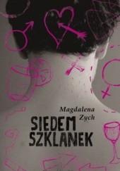 Okładka książki Siedem szklanek Magdalena Zych