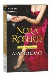 Okładka książki Arystokraci Nora Roberts